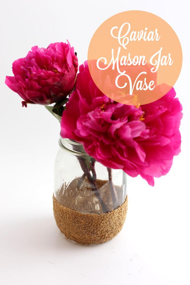 Caviar Mason Jar Vase